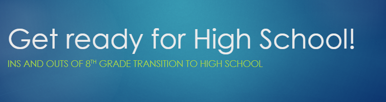Get Ready for High School!